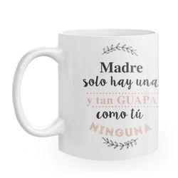 Diseño Madre solo hay una, como la mía ninguna