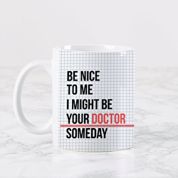 Diseño Be nice to me, i might be your doctor someday