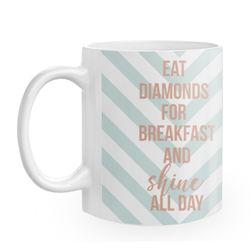 Diseño Eat diamonds and shine all day