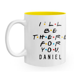 Diseño I'll be there for you