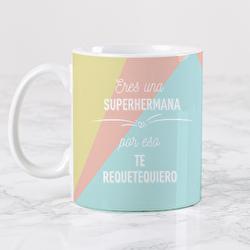 Diseño Te requetequiero superhermana